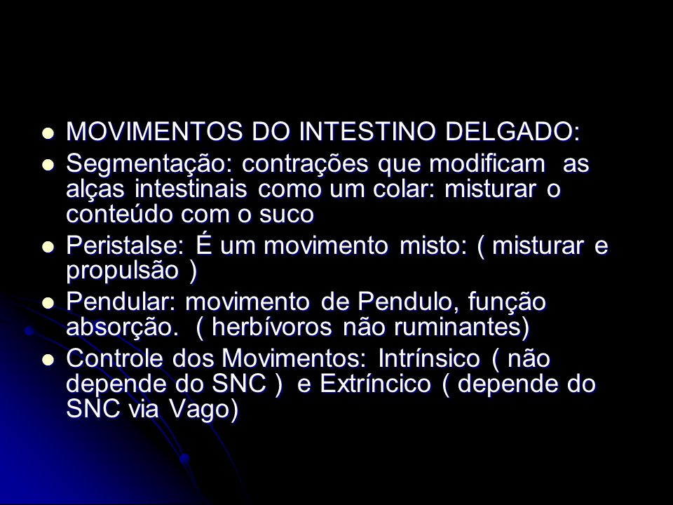MOVIMENTOS DO INTESTINO DELGADO:
