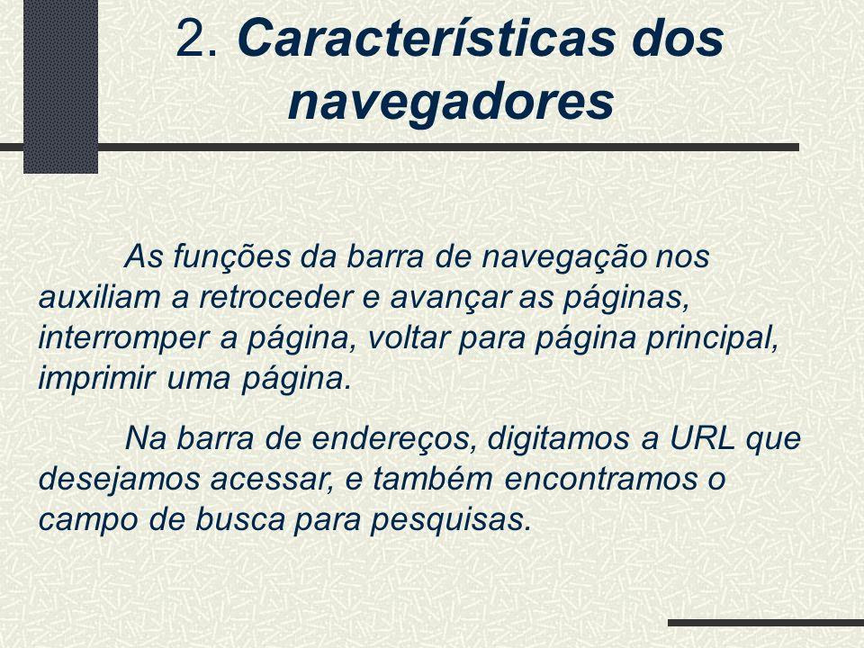 2. Características dos navegadores