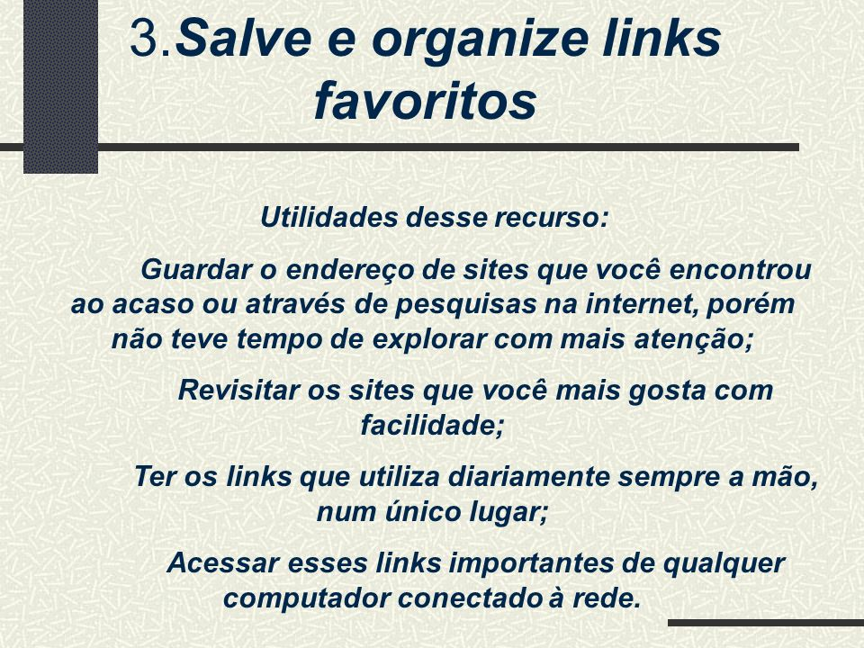 3.Salve e organize links favoritos