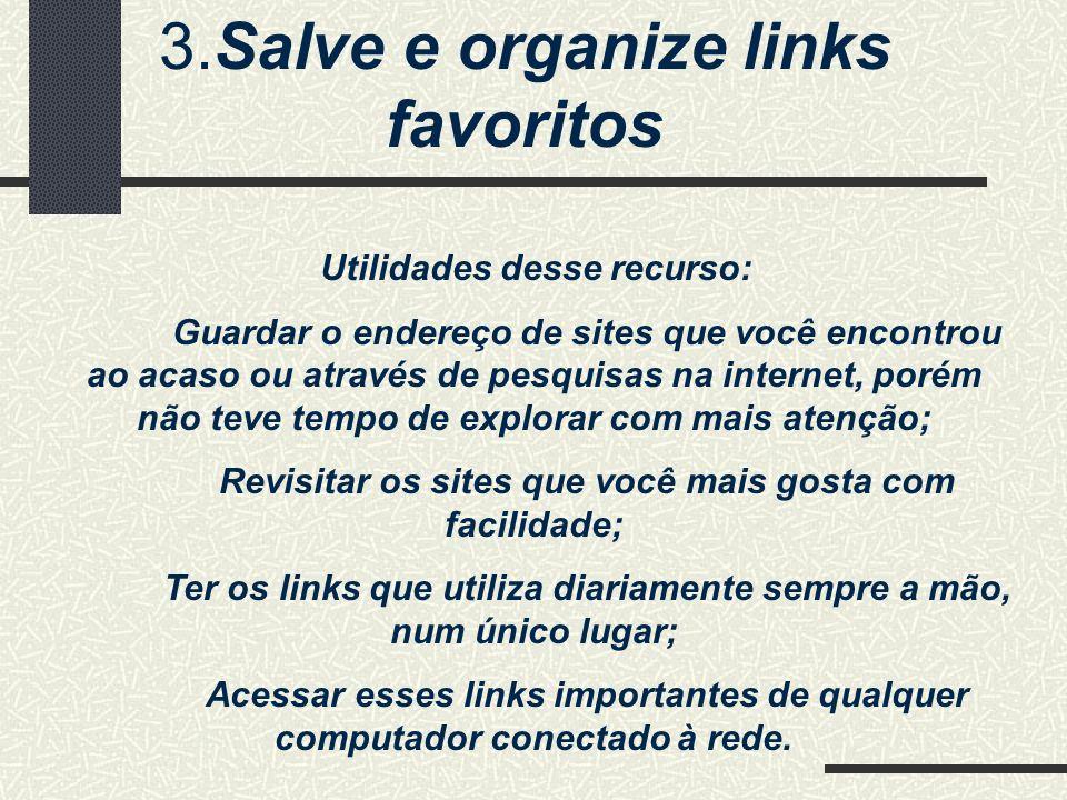 3.Salve e organize links favoritos