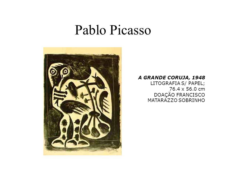 Pablo Picasso A GRANDE CORUJA, 1948 LITOGRAFIA S/ PAPEL; 76.4 x 56.0 cm DOAÇÃO FRANCISCO MATARAZZO SOBRINHO.