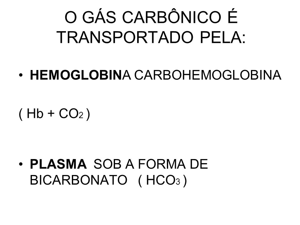 O GÁS CARBÔNICO É TRANSPORTADO PELA: