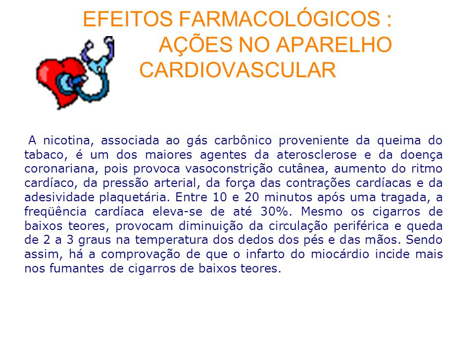 EFEITOS FARMACOLÓGICOS : AÇÕES NO APARELHO CARDIOVASCULAR