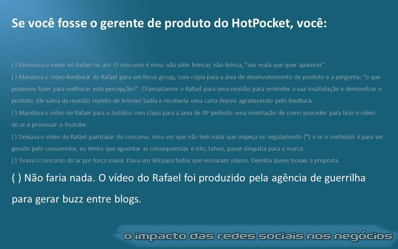 Se você fosse o gerente de produto do HotPocket, você: