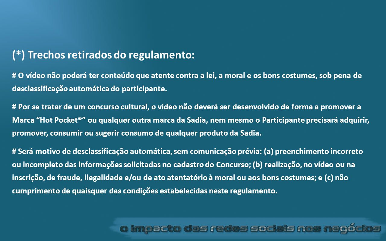 (*) Trechos retirados do regulamento: