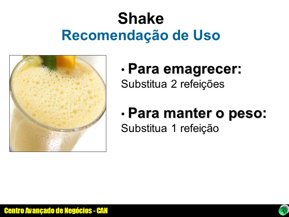 Shake Recomendação de Uso Para emagrecer: Substitua 2 refeições