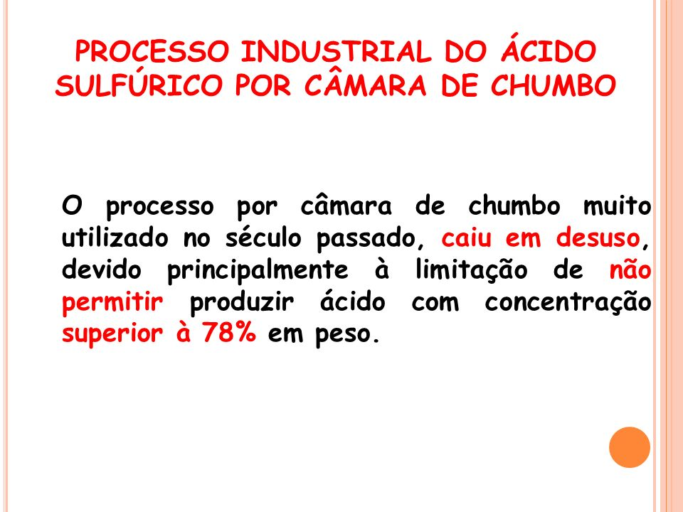 PROCESSO INDUSTRIAL DO ÁCIDO SULFÚRICO POR CÂMARA DE CHUMBO