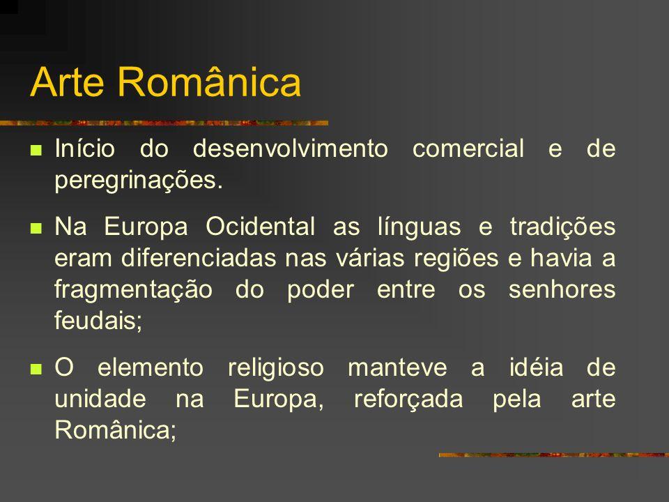 Arte Românica Início do desenvolvimento comercial e de peregrinações.