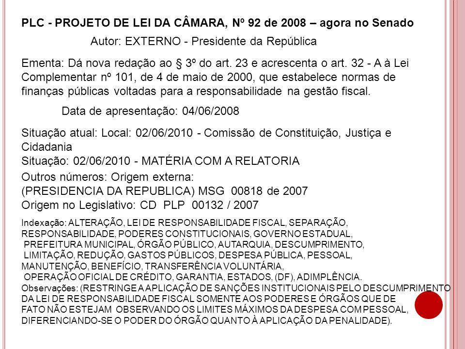 PLC - PROJETO DE LEI DA CÂMARA, Nº 92 de 2008 – agora no Senado