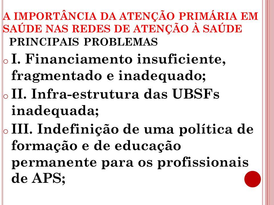 I. Financiamento insuficiente, fragmentado e inadequado;