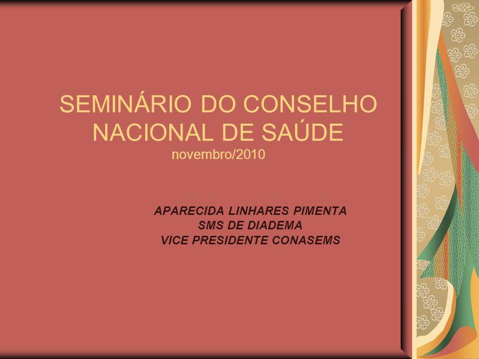 SEMINÁRIO DO CONSELHO NACIONAL DE SAÚDE novembro/2010