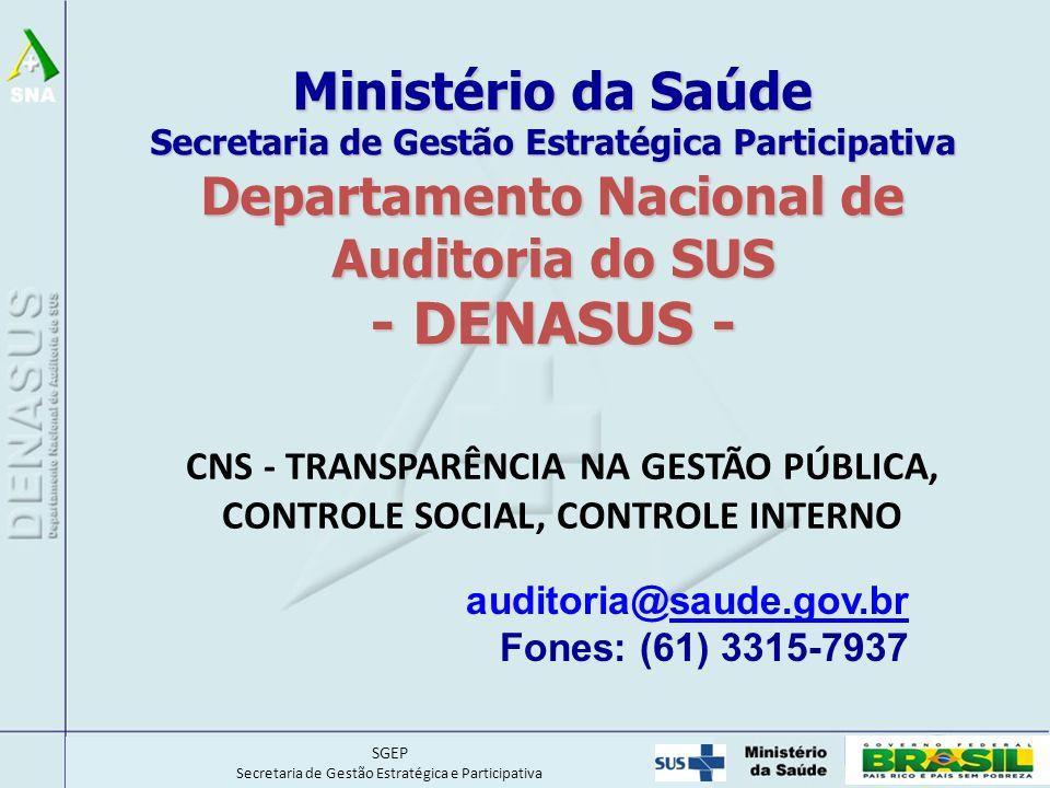 auditoria@saude.gov.br Fones: (61) 3315-7937