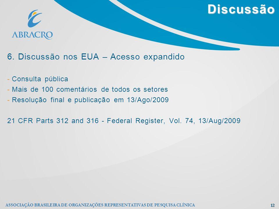 Discussão 6. Discussão nos EUA – Acesso expandido Consulta pública