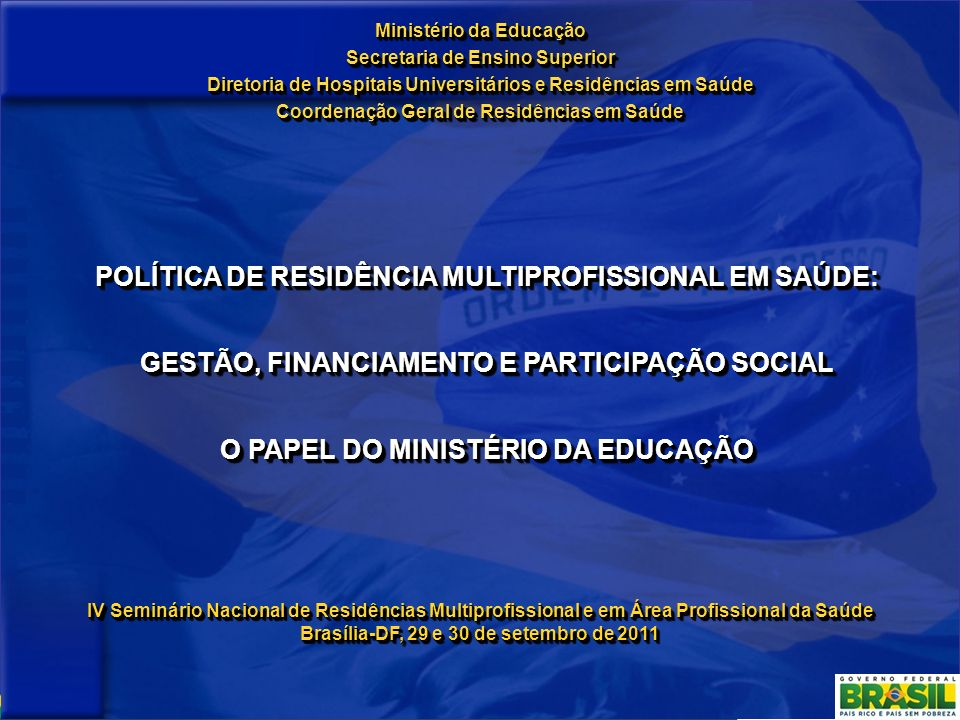 POLÍTICA DE RESIDÊNCIA MULTIPROFISSIONAL EM SAÚDE: