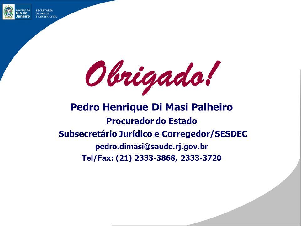 Obrigado! Pedro Henrique Di Masi Palheiro Procurador do Estado