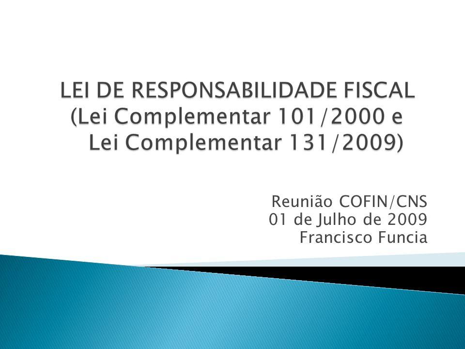 Reunião COFIN/CNS 01 de Julho de 2009 Francisco Funcia
