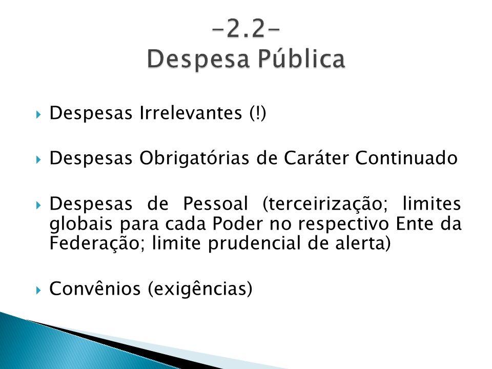 -2.2- Despesa Pública Despesas Irrelevantes (!)