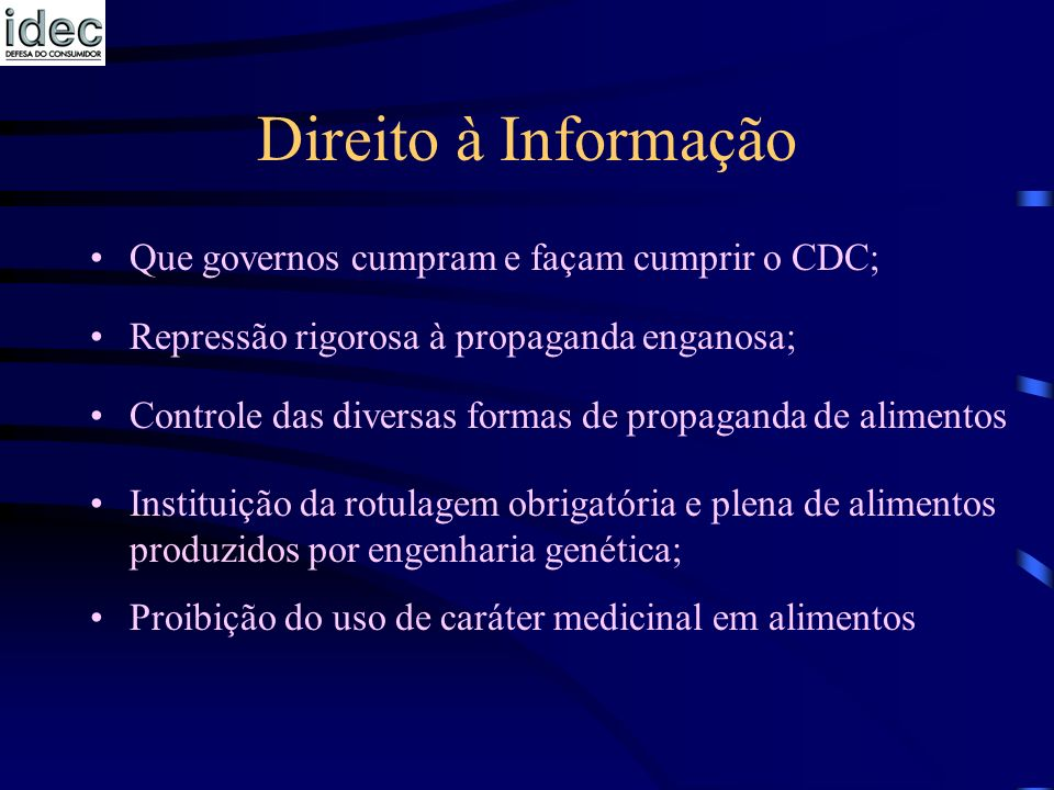 Direito à Informação Que governos cumpram e façam cumprir o CDC;