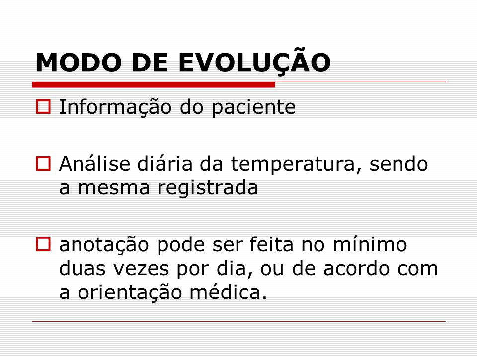 MODO DE EVOLUÇÃO Informação do paciente