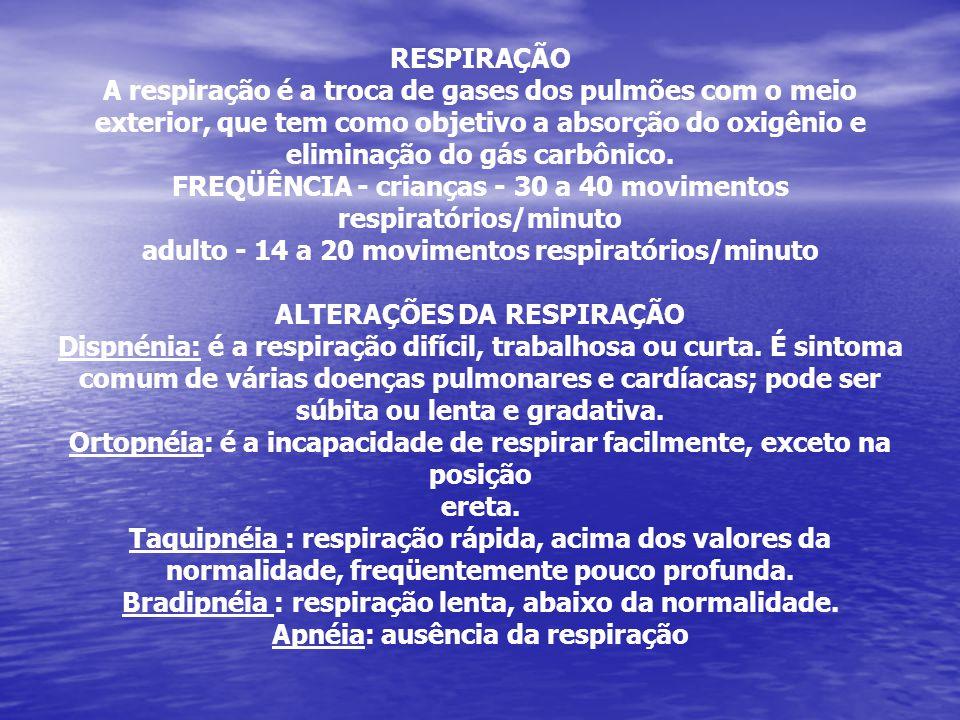 FREQÜÊNCIA - crianças - 30 a 40 movimentos respiratórios/minuto