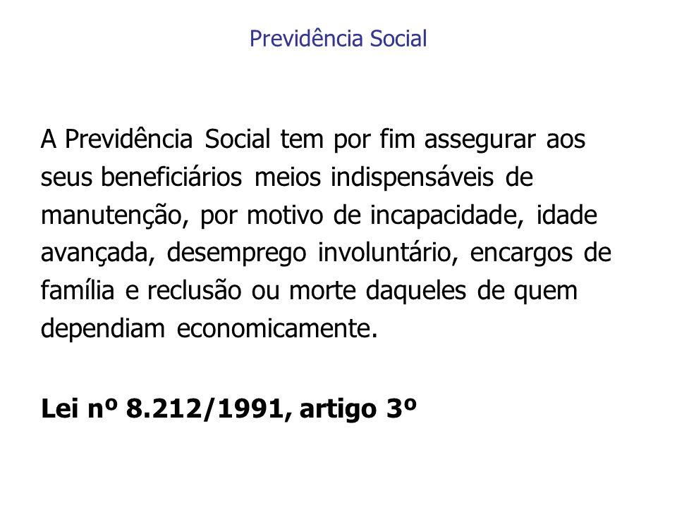 A Previdência Social tem por fim assegurar aos