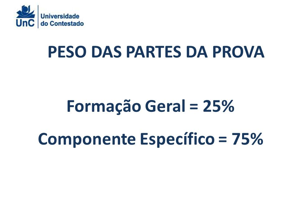 PESO DAS PARTES DA PROVA Componente Específico = 75%
