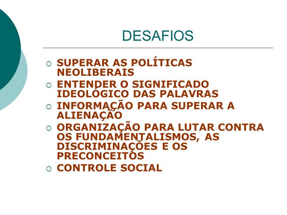 DESAFIOS SUPERAR AS POLÍTICAS NEOLIBERAIS