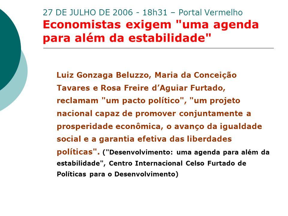 27 DE JULHO DE 2006 - 18h31 – Portal Vermelho Economistas exigem uma agenda para além da estabilidade