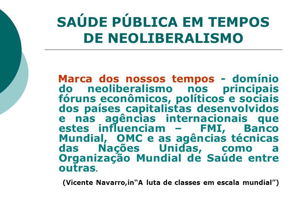 SAÚDE PÚBLICA EM TEMPOS DE NEOLIBERALISMO