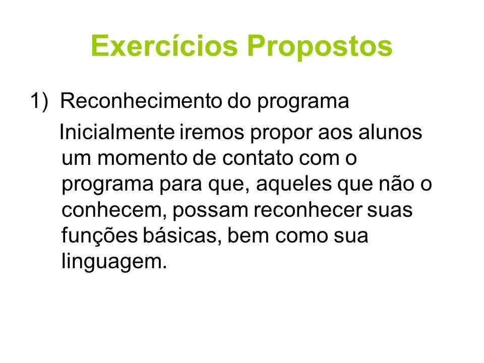 Exercícios Propostos 1) Reconhecimento do programa