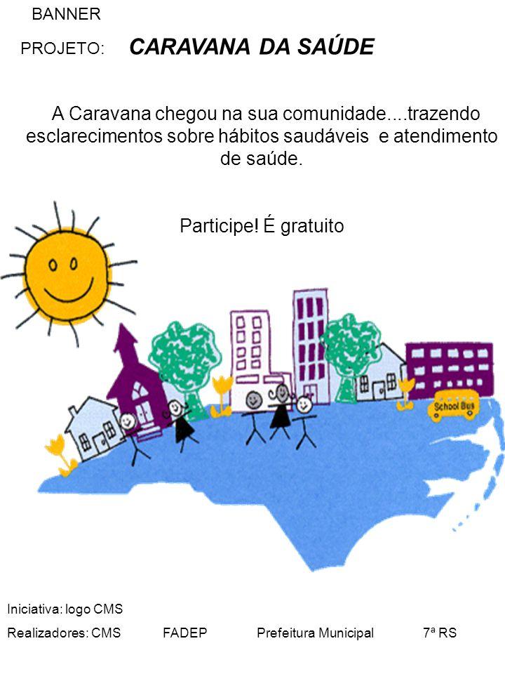 Participe! É gratuito BANNER PROJETO: CARAVANA DA SAÚDE
