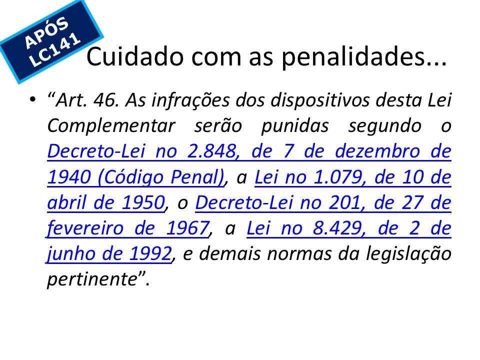 Cuidado com as penalidades...