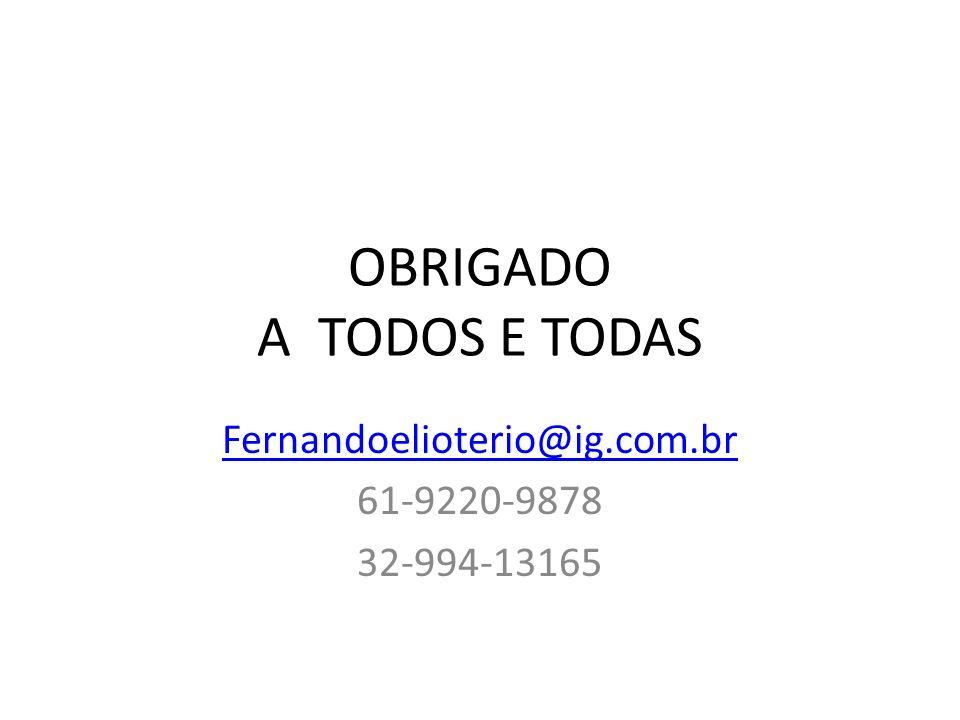 OBRIGADO A TODOS E TODAS