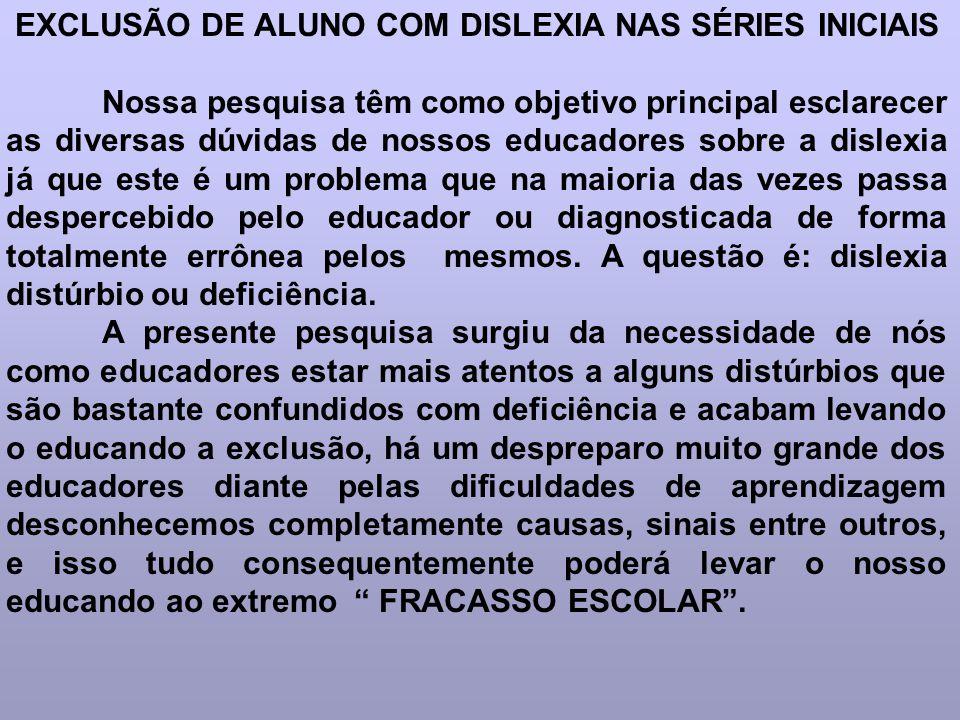 EXCLUSÃO DE ALUNO COM DISLEXIA NAS SÉRIES INICIAIS