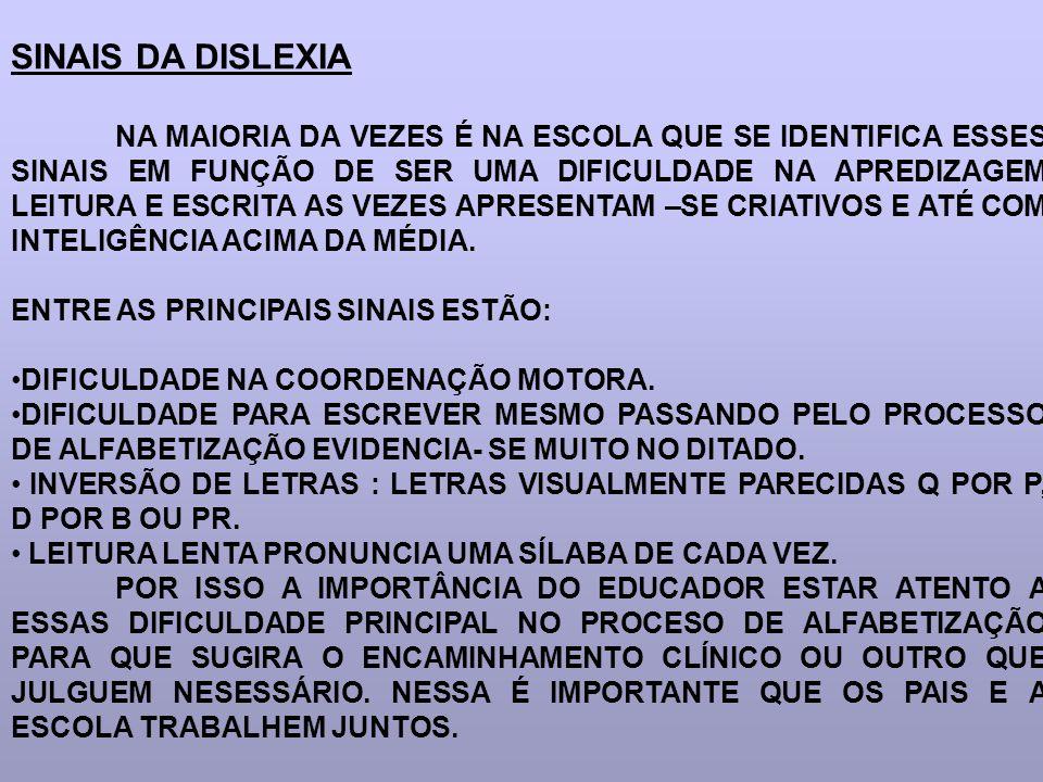 SINAIS DA DISLEXIA ENTRE AS PRINCIPAIS SINAIS ESTÃO: