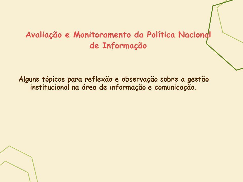 Avaliação e Monitoramento da Política Nacional de Informação