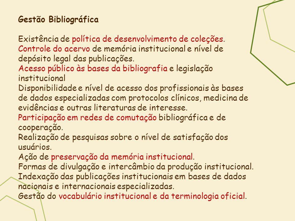 Gestão Bibliográfica Existência de política de desenvolvimento de coleções.