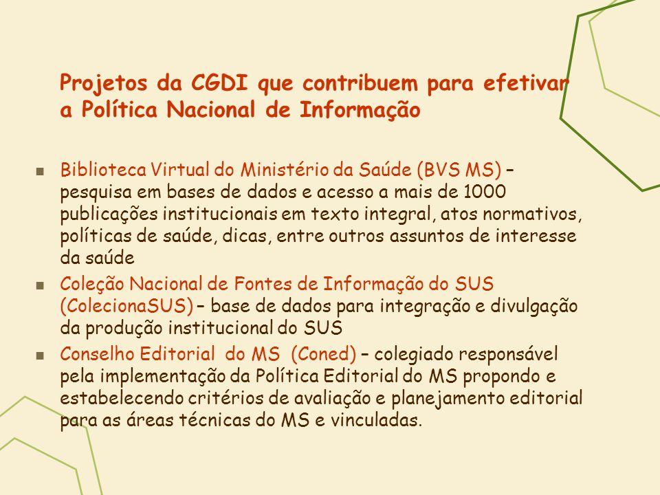 Projetos da CGDI que contribuem para efetivar a Política Nacional de Informação