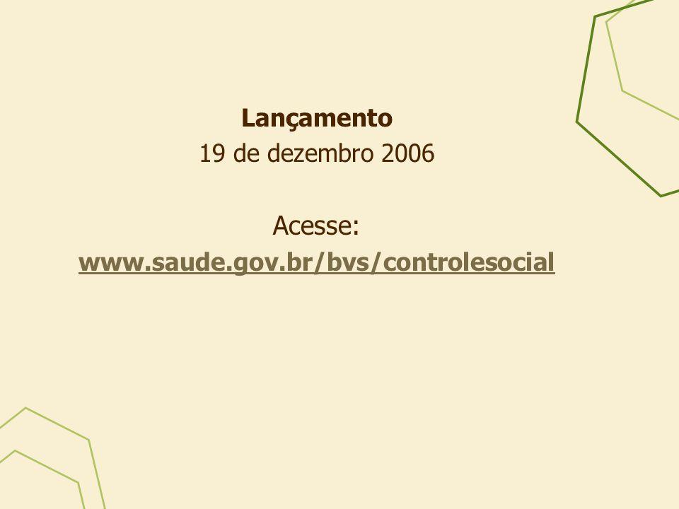 Acesse: Lançamento 19 de dezembro 2006