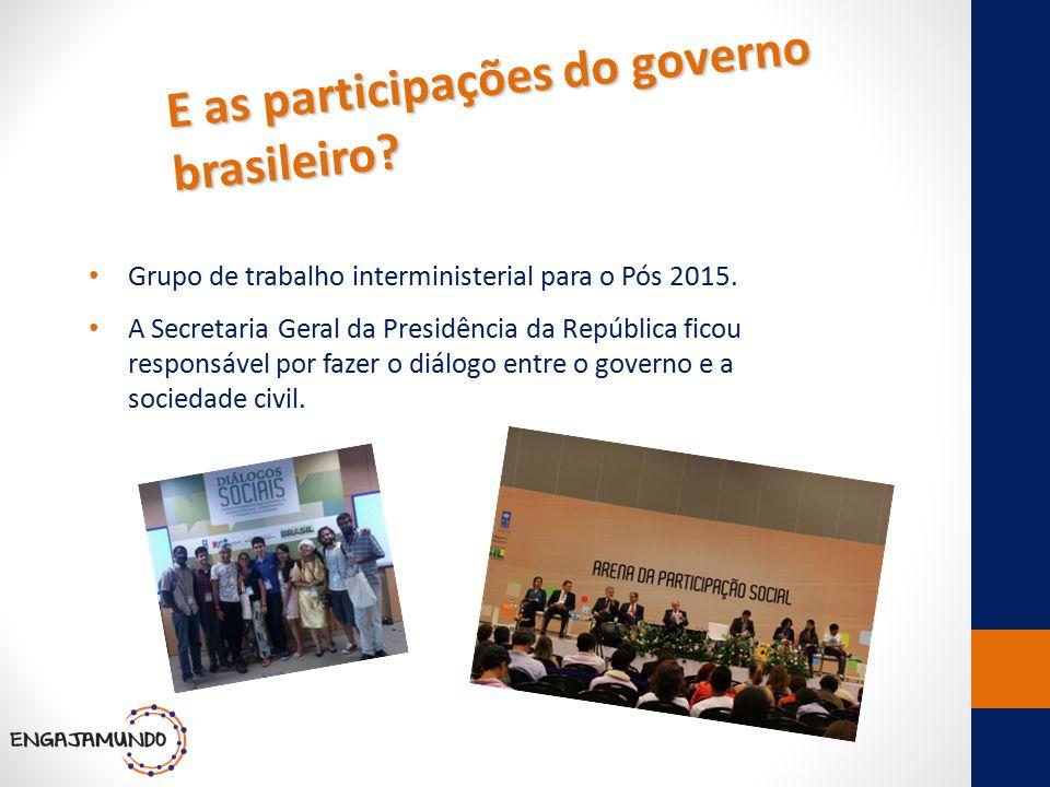 E as participações do governo brasileiro