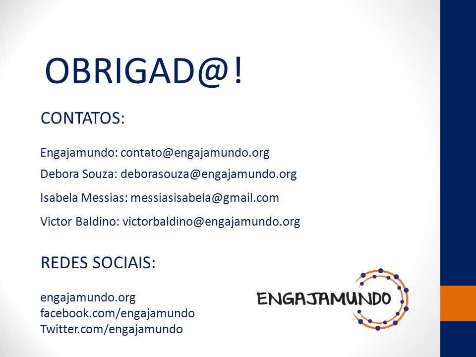 OBRIGAD@! CONTATOS: REDES SOCIAIS: