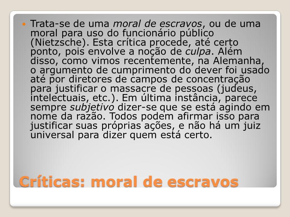 Críticas: moral de escravos