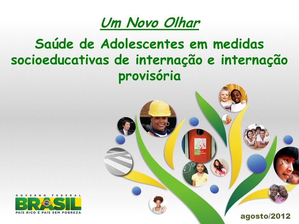 Um Novo Olhar Saúde de Adolescentes em medidas socioeducativas de internação e internação provisória.