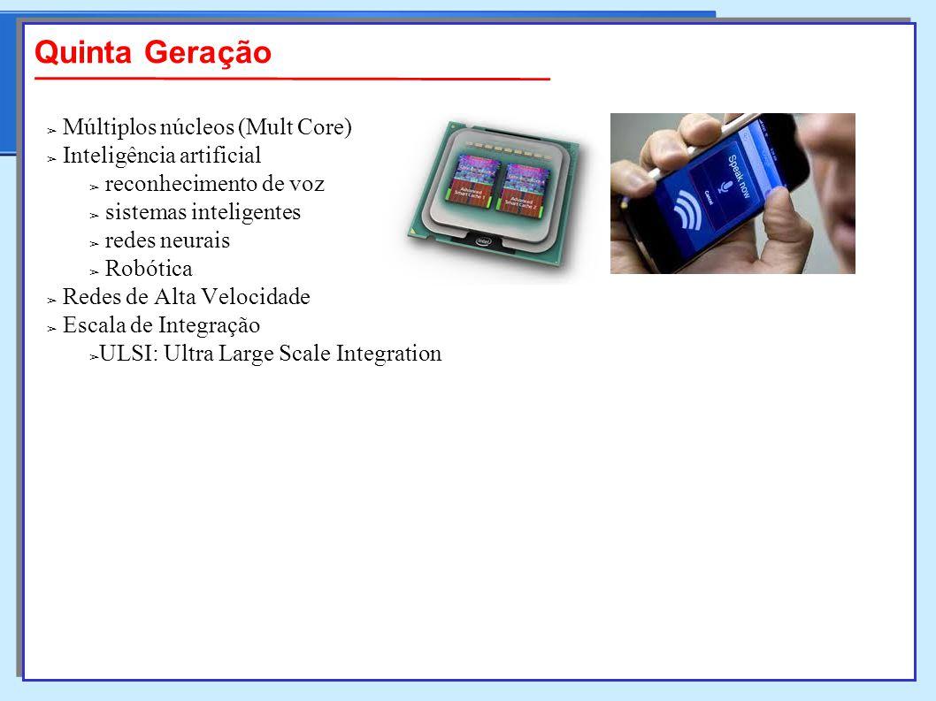 Quinta Geração Múltiplos núcleos (Mult Core) Inteligência artificial