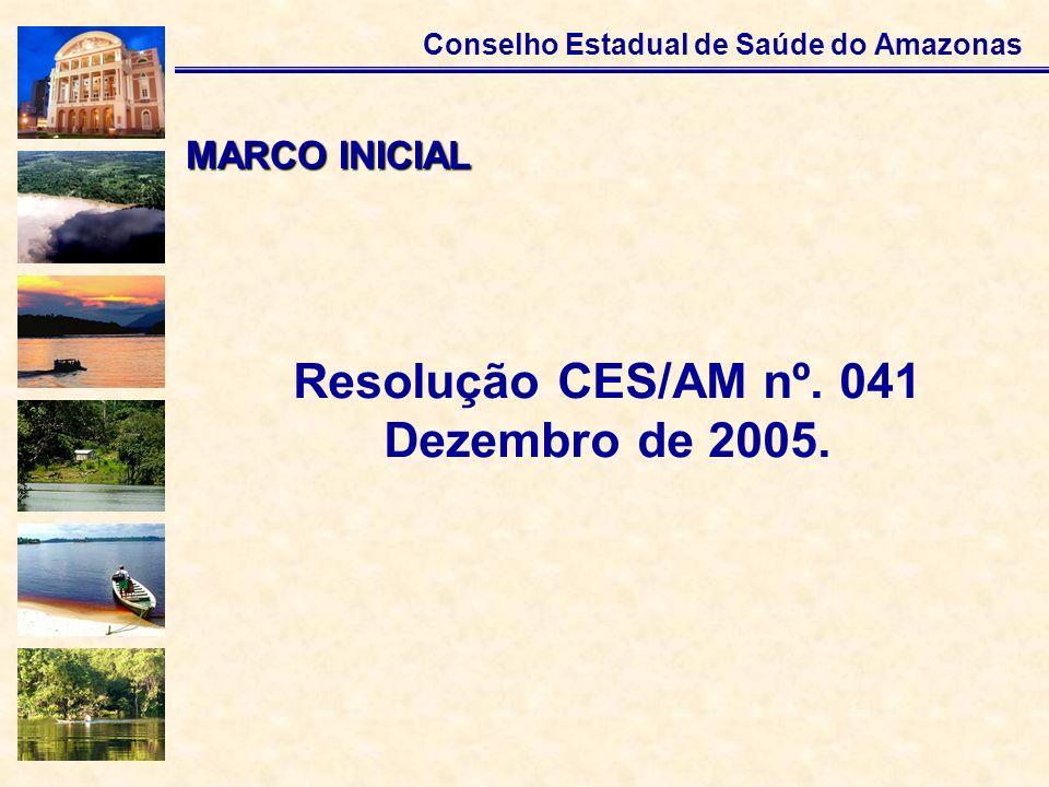 Resolução CES/AM nº. 041 Dezembro de 2005.