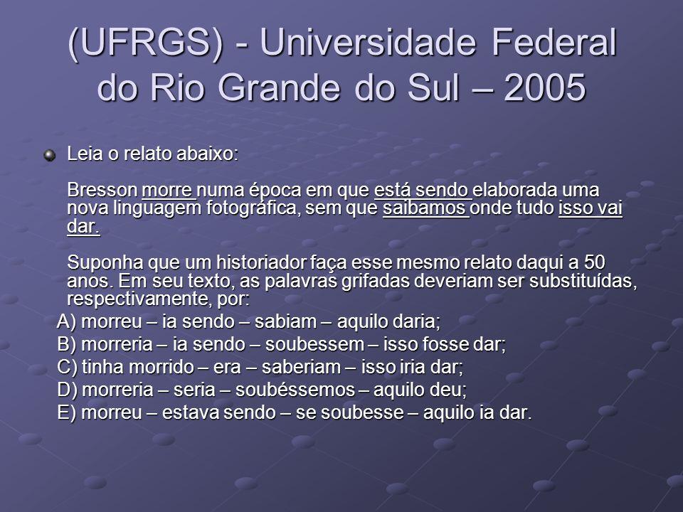 (UFRGS) - Universidade Federal do Rio Grande do Sul – 2005