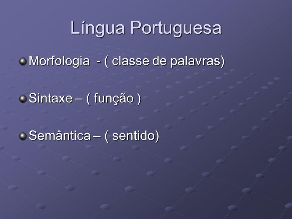 Língua Portuguesa Morfologia - ( classe de palavras)