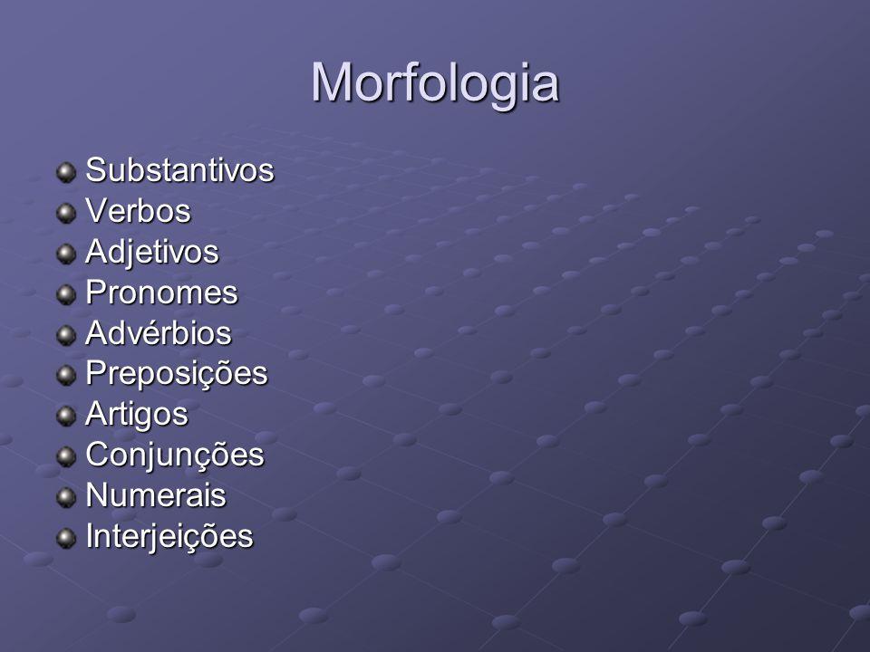 Morfologia Substantivos Verbos Adjetivos Pronomes Advérbios