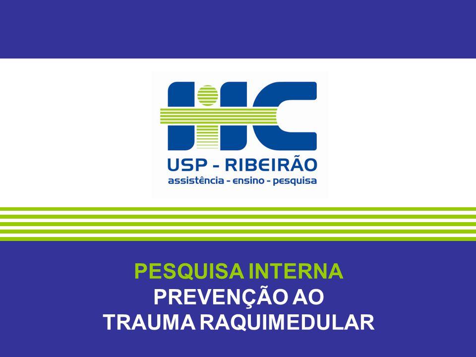 PESQUISA INTERNA PREVENÇÃO AO TRAUMA RAQUIMEDULAR