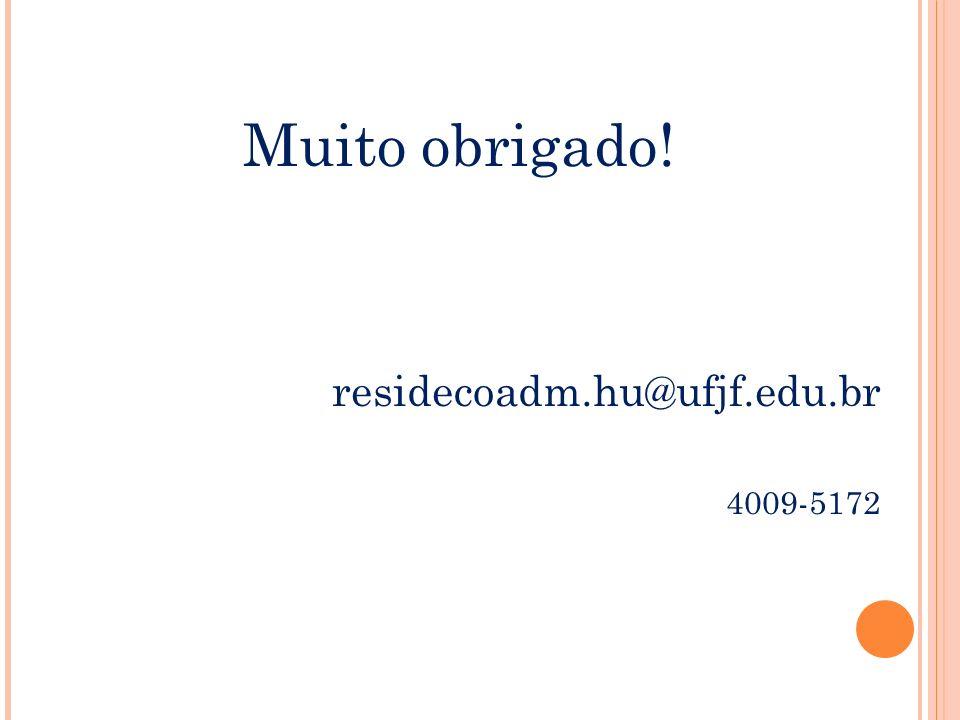 Muito obrigado! residecoadm.hu@ufjf.edu.br 4009-5172 53